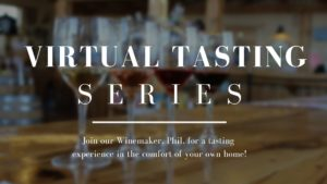 Virtual Tasting Series with our Winemaker