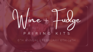 Wine & Fudge Pairing Kits