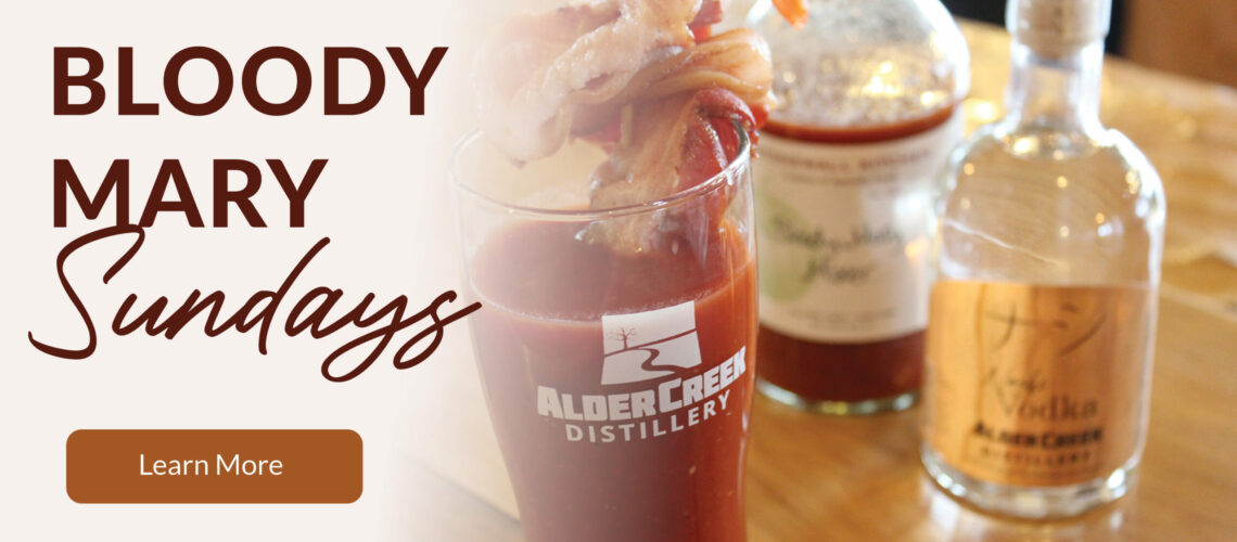 Bloody Mary's with Alder Creek Distillery